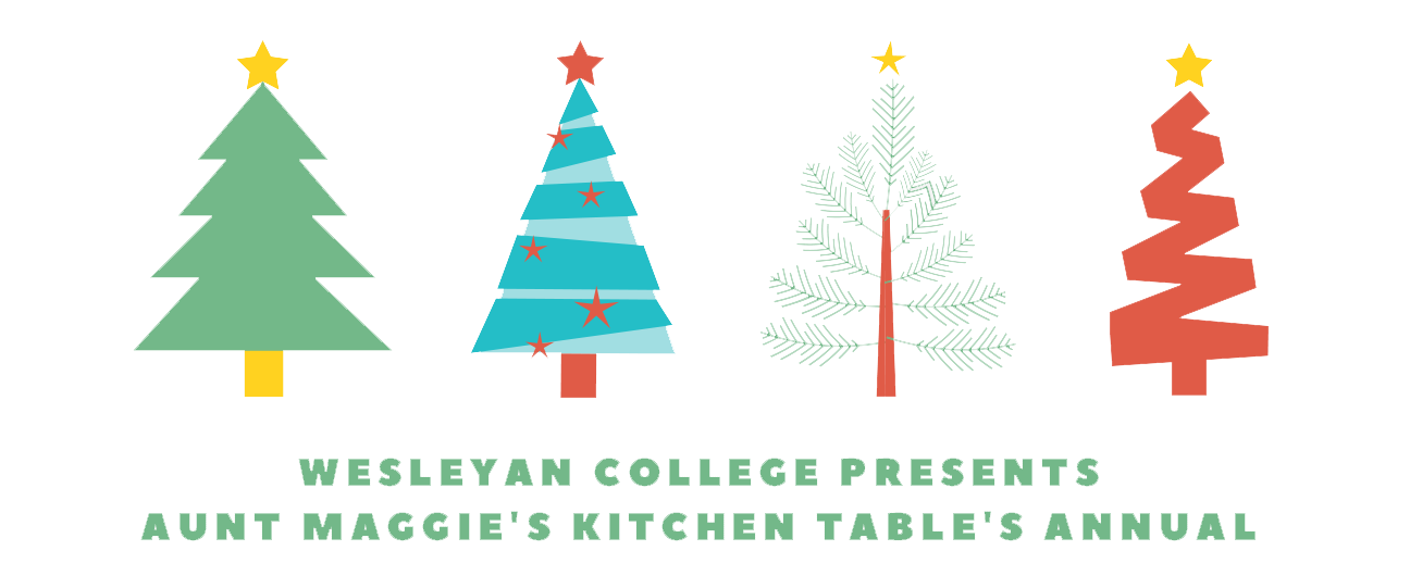 Wesleyan College presents Aunt Maggie's Kitchen Table's Annual